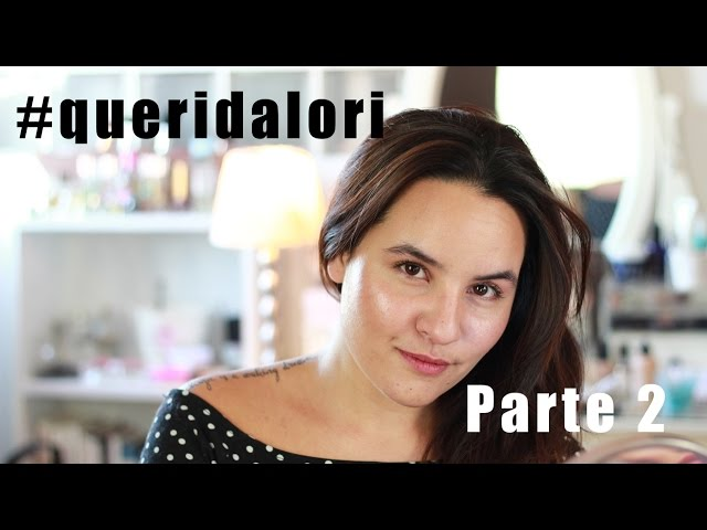 #queridalori Parte 2 | Lorituela