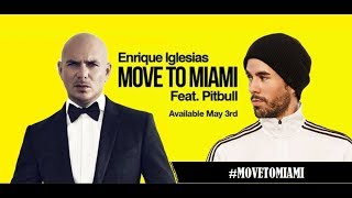 Move To Miami Enrique Iglesias Ft Pitbull Official Audio 2018