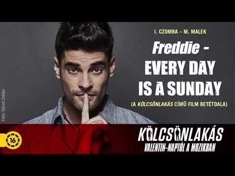 Freddie - Every Day is a Sunday - A Kölcsönlakás c. film betétdala
