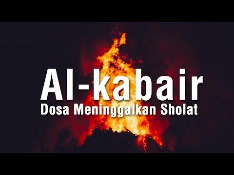 Al Kabair: Dosa Meninggalkan Shalat #4 - Ustadz Ahmad Zainuddin Al-Banjary