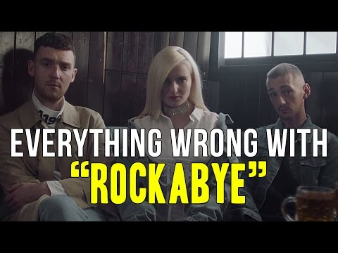 """Everything Wrong With Clean Bandit - """"Rockabye"""""""
