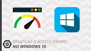 Desativar o Acesso Rápido do Windows 10 [Explorer]