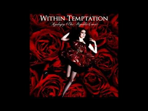 Within Temptation - Apologize (one Republic Cover) video