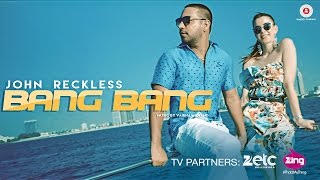 Bang Bang Video song HD    JR - John Reckless, Vaibhav Anand   Official Music Video