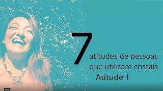 Atitude 1 - Série 7 Atitude de Pessoas que utilizam cristais