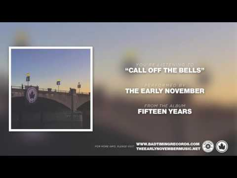 """The Early November - """"Call Off The Bells"""" [Fifteen Years]"""