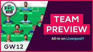 FPL TEAM SELECTION: GW12 | All-In on Liverpool for Gameweek 12? Fantasy Premier League 2018/19