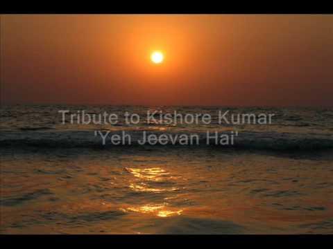 Yeh Jeevan Hai - A Tribute to Kishore Kumar