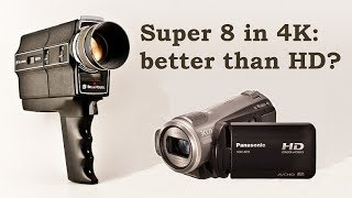 Super 8 in 4K-better than HD?