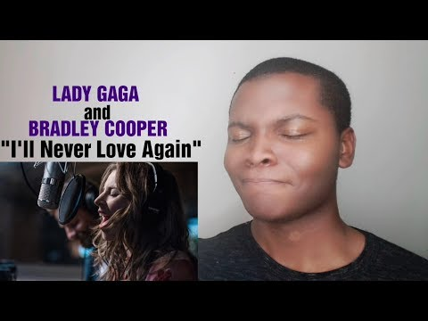 "Lady Gaga, Bradley Cooper - ""I'll Never Love Again"" A Star Is Born (REACTION)"