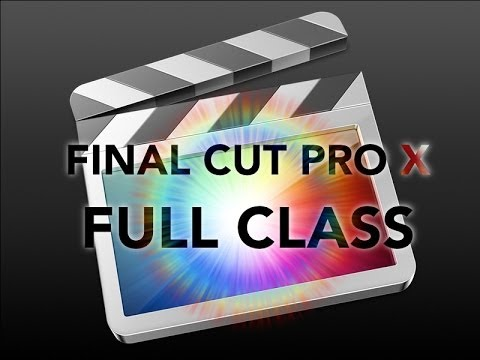 Final Cut Pro X - Full Class video