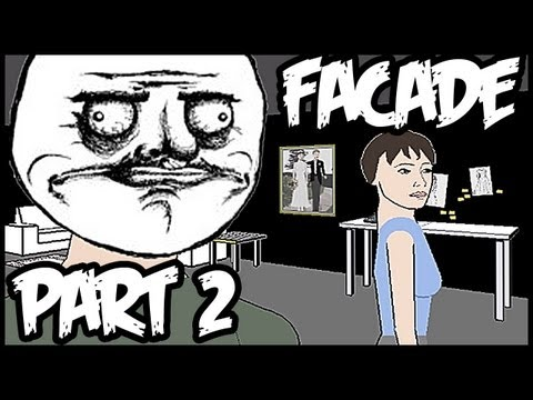 [Funny] FACADE - YOU CANT THROW ME IN TO THROW ME OUT !!!! - Part 2