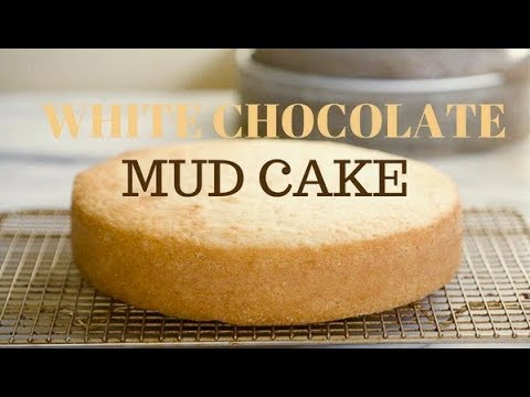 How To Make White Chocolate Mud Cake *Best Recipe