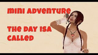 Come with me on a Mini Adventure ~ The Day Isa Called ~ Second life