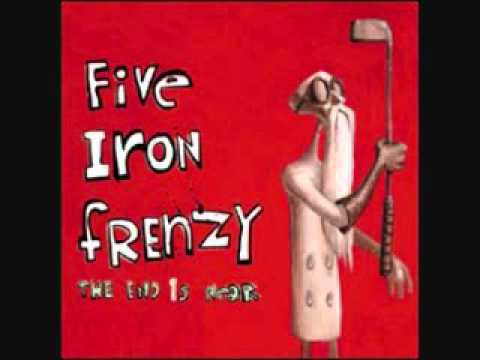 Five Iron Frenzy - At Least Im Not Like All Those Other Old Guys