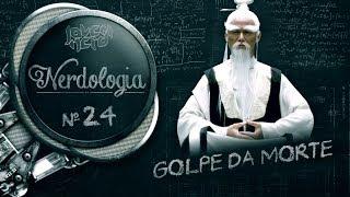 GOLPE DA MORTE   Nerdologia 24