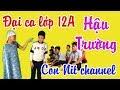 Hậu trường Đại Ca Lớp 12A - Phiên bản Con Nit Team - Con Nit channel thumbnail