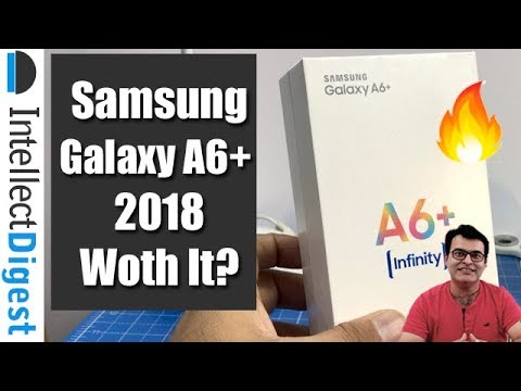 Samsung Galaxy A6 Plus (A6+) Unboxing, Camera Test & Features- Is It Worth The Money? 🔥🔥🔥