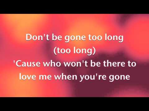 Chris Brown ft. Ariana Grande-Don't be gone too long Lyrics
