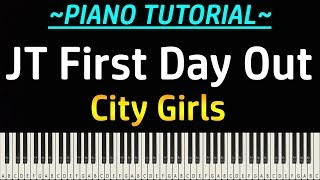 City Girls - JT First Day Out (Piano Tutorial)