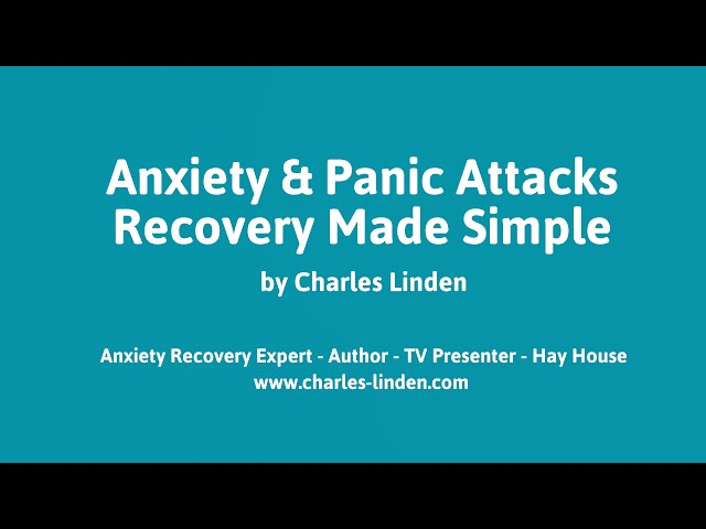 Anxiety & Panic Attacks Recovery Made Simple - By Charles Linden