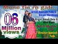 Mone tin re gati || New santhali video song full HD 1080P || Santosh & Sonaki ||