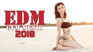 Best GYM Music - 1H Workout Music |  Electro House, Trap | EDM Music 2018
