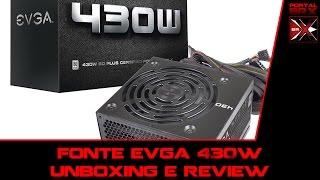Fonte EVGA 430W Unboxing e Review