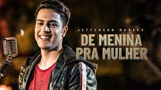 Jefferson Moraes - De Menina Pra Mulher (EP Exclusivo) - Ao Vivo