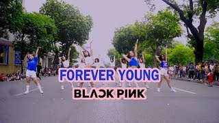[KPOP IN PUBLIC CHALLENGE] BLACKPINK (블랙핑크) - FOREVER YOUNG (포에버 영) DANCE COVER by BLACKCHUCK