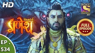 Vighnaharta Ganesh - Ep 534 - Full Episode - 6th September, 2019