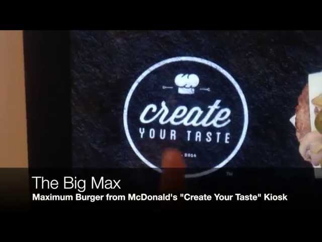 "The Big Max   - McDonald's ""Create Your Taste"" Kiosk"
