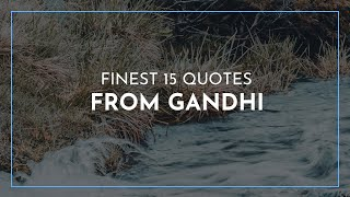 Finest 15 Quotes from Gandhi / Quotes for inspiration / Quotes for children