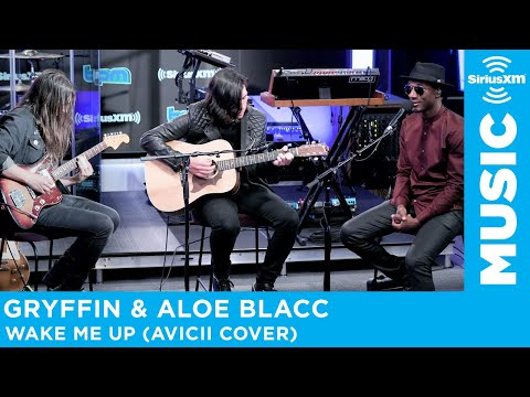 Gryffin & Aloe Blacc - Wake Me Up (Avicii Cover) [LIVE @ SiriusXM]