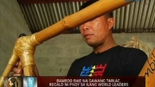 24 Oras: Bamboo bike na gawang Tarlac, regalo ni PNoy sa ilang world leaders