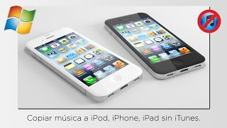 Cómo pasar música al iPhone, iPod, iPad sin iTunes [WINDOWS]