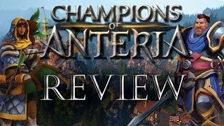 The Champions of Anteria Review | Gameplay Mechanics & Walkthough