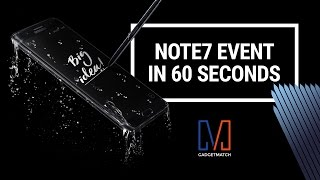 Samsung Galaxy Note 7 Launch in 60 Seconds