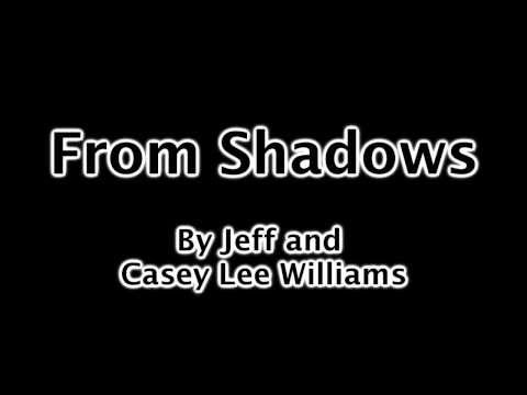 From Shadows By Jeff And Casey Lee Williams With Lyrics video
