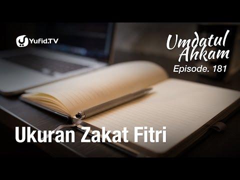 Umdatul Ahkam Hadis 184 - Zakat (Ukuran Zakat Fitri) - Ustadz Aris Munandar (Eps. 181)
