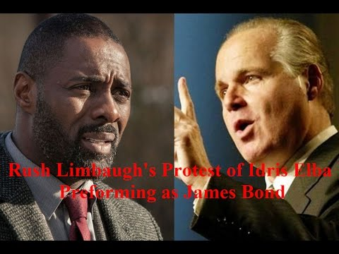 Rush Limbaugh's Protest of Idris Elba Performing as James Bond