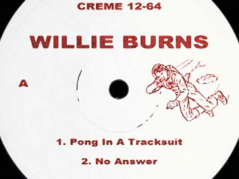 Willie Burns - Pong In A Tracksuit