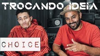 Choice - Trocando idea [Ep.151]