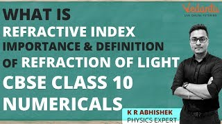 What is Refractive Index | Importance & Definition of Refraction of Light | CBSE Class 10 Numericals