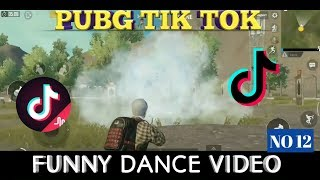 PUBG TIK TOK FUNNY DANCE VIDEO ( NO 12) AND FUNNY MOMENTS ||  BY PUBG FUN