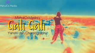 KGF: Gali Gali Song | Dance Video | Neha Kakkar | Mouni Roy | Yanshi Jain Choreography |MehulOsMedia