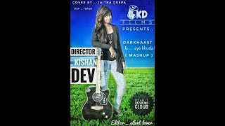 download lagu Darkhaast & Aye Khuda Cover Ft.jaitra Deepa  Mashup gratis