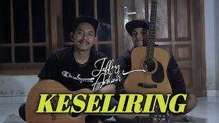 KESELIRING - JEFFRY&ARDIAN   ACOUSTIC VERSION
