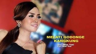 MELATI GODONGE KANGKUNG - NINA YANI ( Official Music Video ) Clip Original
