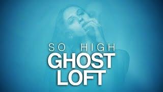 download lagu Ghost Loft - So High gratis